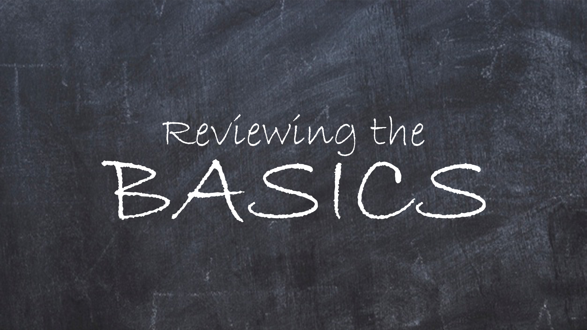 Reviewing the Basics – Week 4