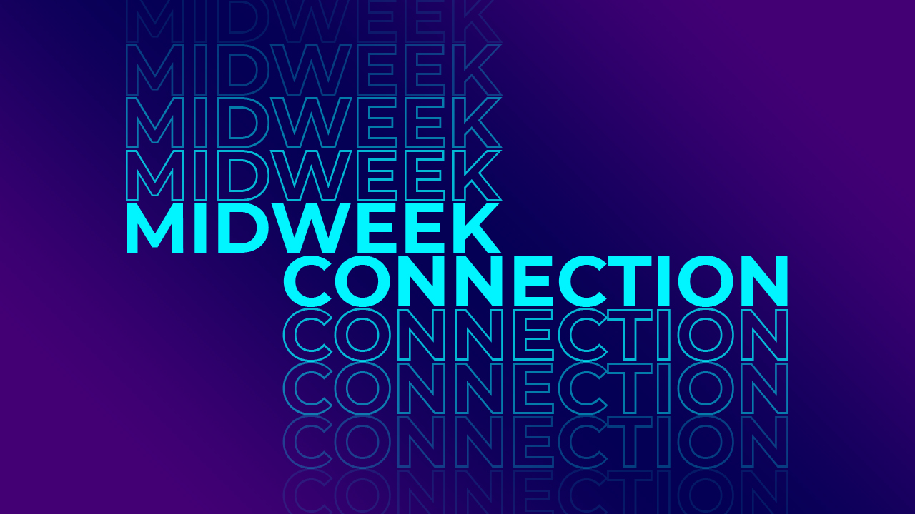 Midweek Connection – May 27