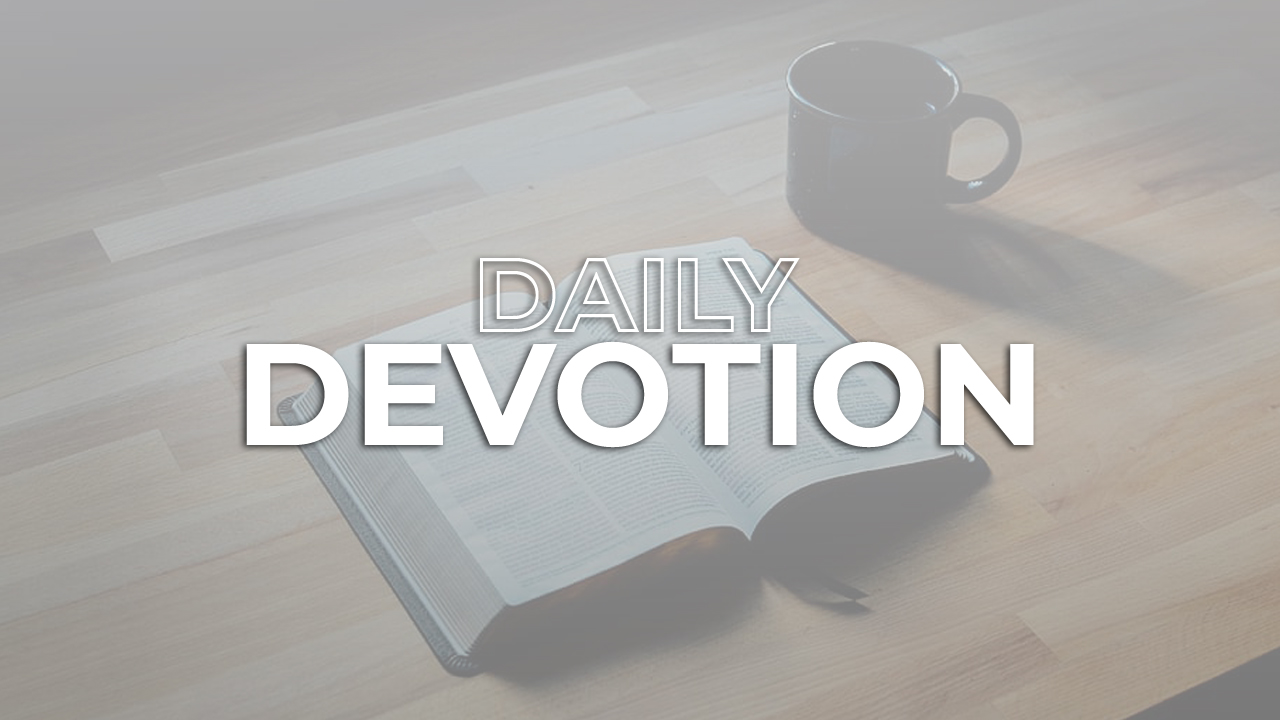 Daily Devotion – May 18